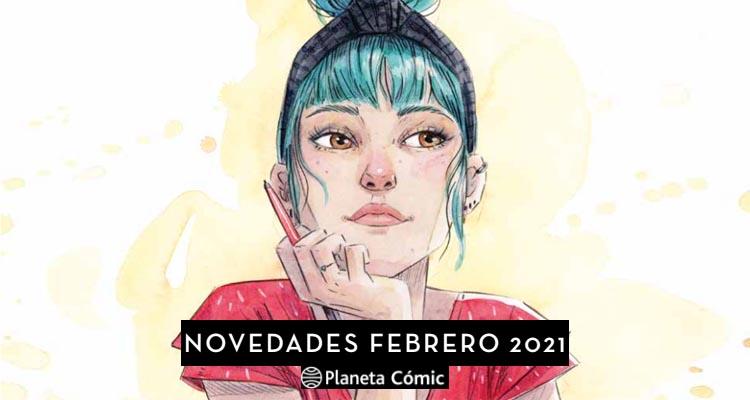 Planeta Cómic: Novedades Febrero 2021